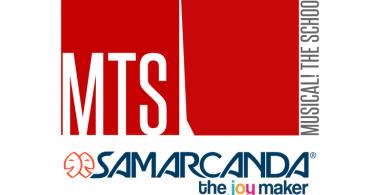 PARTNERSHIP TRA MTS–MUSICAL! THE SCHOOL E SAMARCANDA. AL SERVIZIO DEL TALENTO.